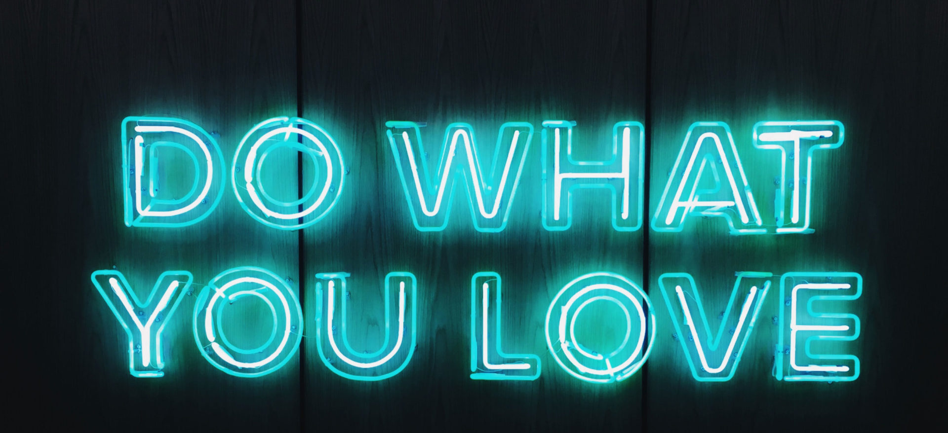 Neon Schriftzug Do What You Love